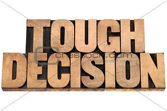 tough decision