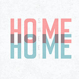Home Sweet Home Phrase. With textured background, vector, EPS10