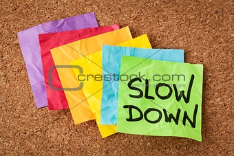 slow down - lifestyle concept