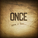 Old cinema phrase (once upon a time), grunge background