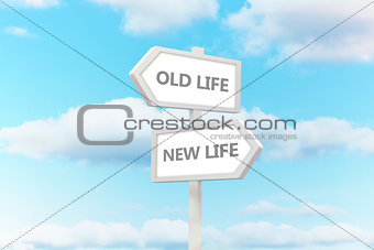 Old life and new life road sign