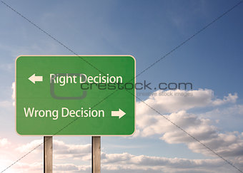 Right decision and wrong decision road sign