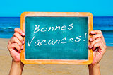 bonnes vacances, happy vacations in french