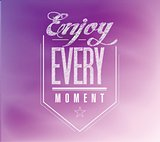 enjoy every moment sign banner illustration