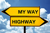 My way or the Highway, opposite signs