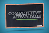 Competitive advantage written on a chalkboard
