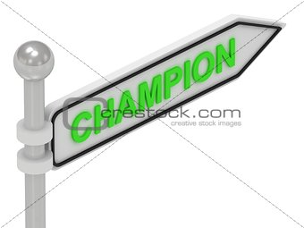 CHAMPION arrow sign with letters