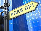 Wake Up Roadsign. Business Concept.