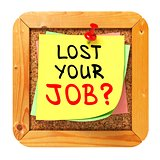 Lost Your Job?. Yellow Sticker on Bulletin.