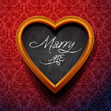 Marry Me written by chalk on heart shaped board, vector Eps10 illustration.
