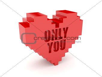 3D heart. Text Only You cutout inside.