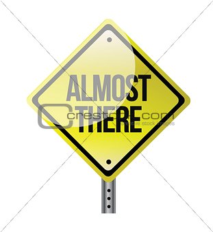 almost there road sign illustration design