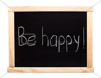 Be happy - writtent on blackboard