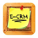 E-CRM. Yellow Sticker on Bulletin.