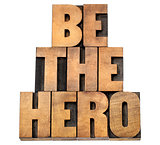 be the hero in wood type