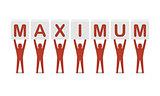 Men holding the word maximum.