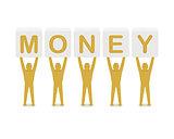 Men holding the word money.