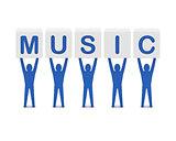 Men holding the word music.