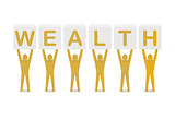 Men holding the word wealth.