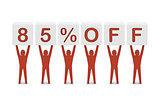 Discount. 85 percent off.