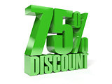 75 percent discount. Green shiny text.