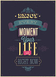 "Vintage ""Enjoy every moment"" Poster."