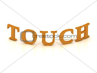 TOUCH sign with orange letters