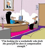 Workaholic without compensation