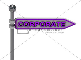 "3d rendering of sign with gold ""CORPORATE"""