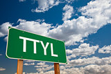 TTYL Green Road Sign Over Sky
