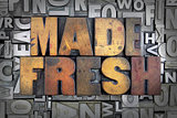 Made Fresh