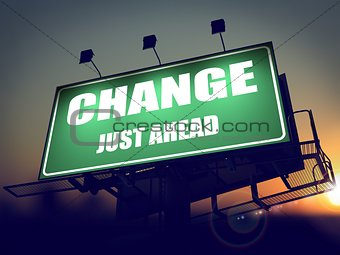 Change Just Ahead on Green Billboard.