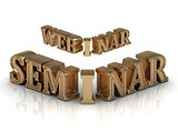 Seminar and Webinar Inscription golden letter