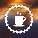 Cup of Coffee Icon on Retro Triangle Background.