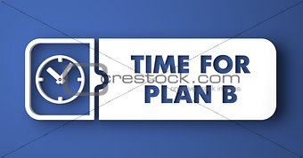 Time for Plan B on Blue in Flat Design Style.