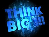 Think Big on Dark Digital Background.