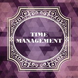 Time Management. Vintage Background.