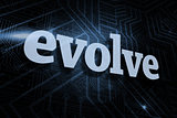 Evolve against futuristic black and blue background