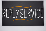 Replyservice written on big blackboard
