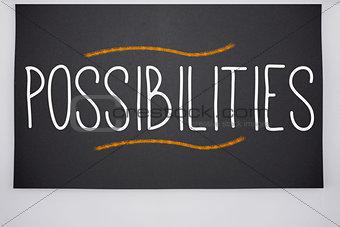 Possibilities written on big blackboard