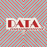 Data Management Concept on Striped Background.