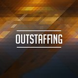 Outstaffing Concept on Retro Triangle Background.