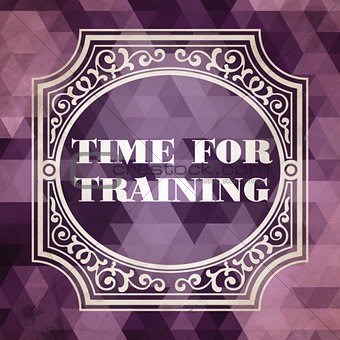 Time for Training Concept. Purple Vintage design.