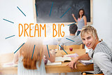 Dream big against students in a classroom