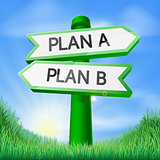 Plan A or Plan B sign concept