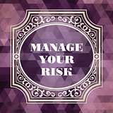 Manage Your Risk Concept. Vintage design.