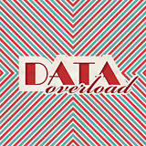 Data Overload. Retro Design Concept.
