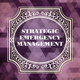 Strategic Emergency Management  Concept. Vintage design.