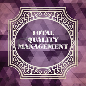Total Quality Management  Concept. Vintage design.