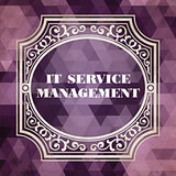 IT Service Management Concept. Vintage design.